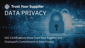 SOC Certifications Show Trust Your Supplier and Chainyard's Commitment to Data Privacy