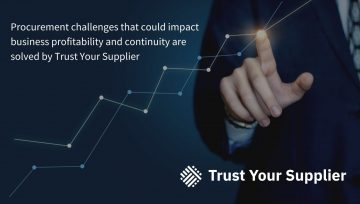Procurement challenges that could impact business profitability and continuity are solved by Trust Your Supplier